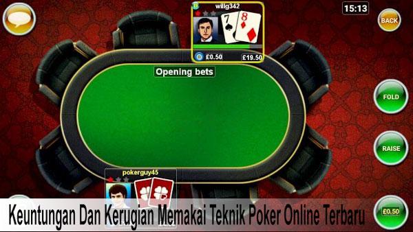 Keuntungan Dan Kerugian Memakai Teknik Poker Online Terbaru
